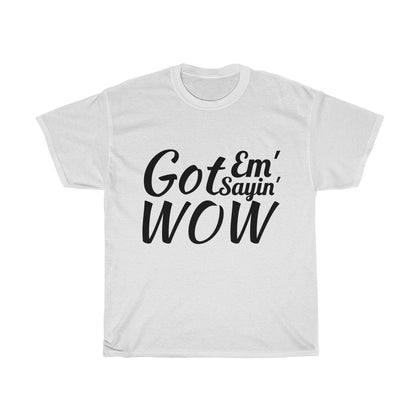 Got Em Sayin WOW Post Malone T-Shirt