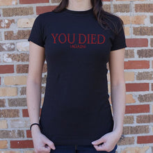 Load image into Gallery viewer, You Died (Again) T-Shirt (Ladies) - Ladies T-Shirt