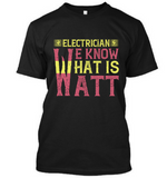 Electrician - We know what is watt, T-Shirt
