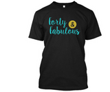 Forty and Fabulous, T-Shirt