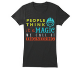 Engineering Is Magic, T-Shirt
