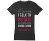 I Talk To My Self, T-Shirt