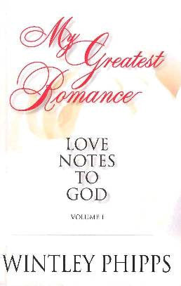 My Greatest Romance - Love Notes To God Volume 1