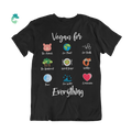 Vegan For Everything T-Shirt