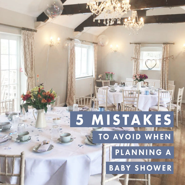 5 MISTAKES TO AVOID AT A BABY SHOWER