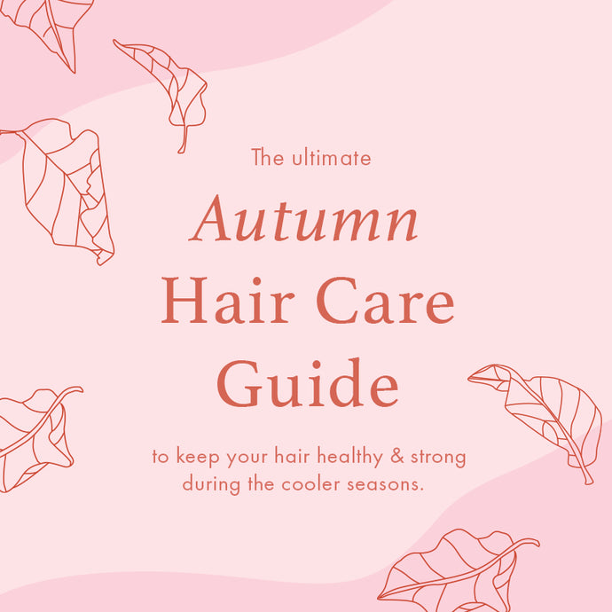 The Ultimate Autumn Hair Care Guide