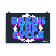 Break The Cycle: Poster