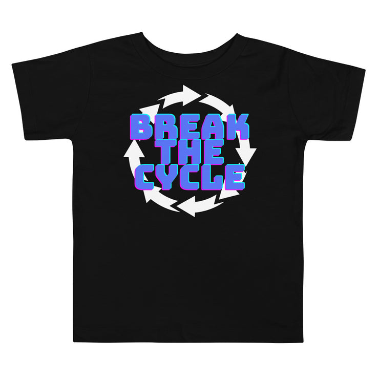 Break The Cycle: Toddler T-Shirt