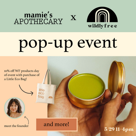Mamies Apothecary Wildly Free Event