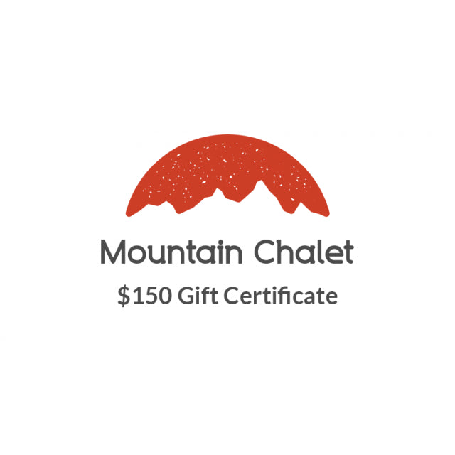 Mountain Chalet $150 Gift Certificate