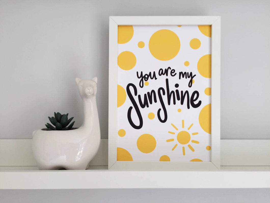 You Are My Sunshine A4 Print