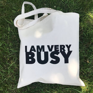 I AM VERY BUSY Tote Bag