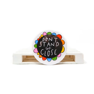 Don't stand too close badge