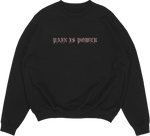 Pain Is Power Embroider Crewneck Black