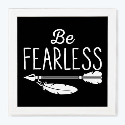Be Fearless Humour Glass Framed Posters & Artprints