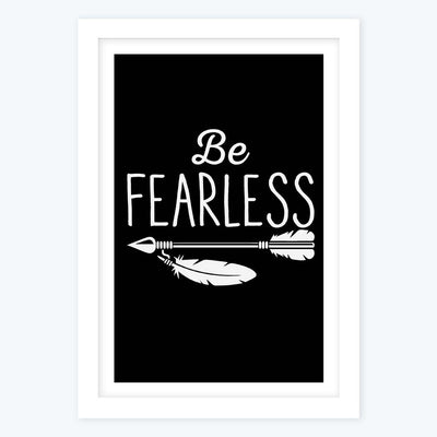 Be Fearless   Framed Poster