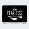 Be Fearless Humour Laptop Skin Online