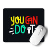 You Can Do It Mouse Pad