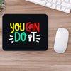 Buy You Can Do It Motivational Mouse Pads Online