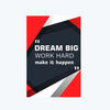 Dream Big Work Hard Postcard