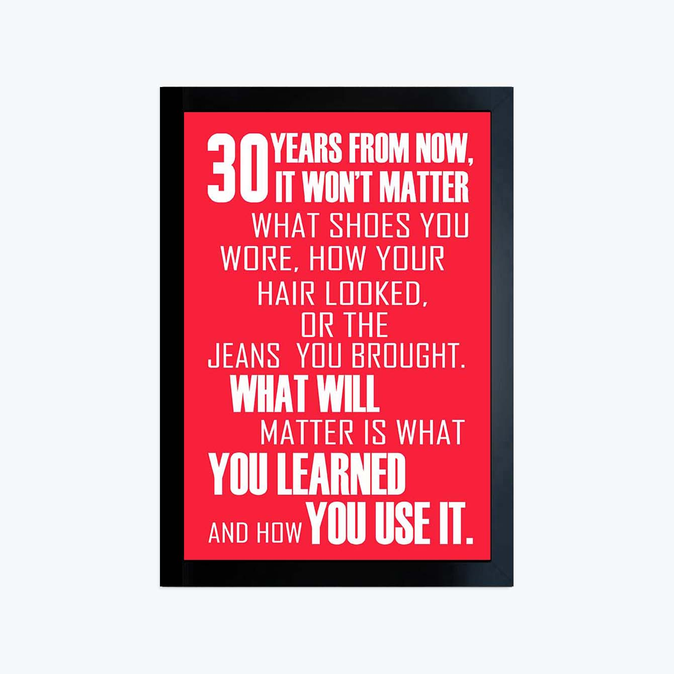 30 Year from Now Motivational Glass Framed Posters & Artprints