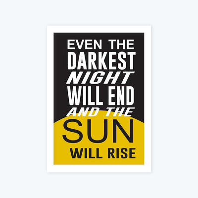 Night Will End And Sun Will Rise Framed Poster