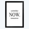 Yesterday | Now | Tomorrow Framed Poster