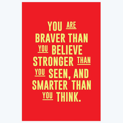 You are Braver Motivational Posters