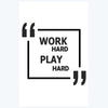 Work Hard Play Hard Motivational Posters