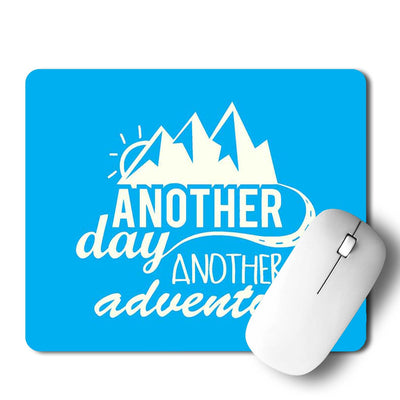 Another Day Another Adventure Mouse Pad