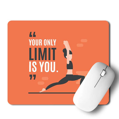 Your Only Limit Is You Mouse Pad