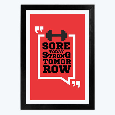 Sore Today Strong Tomorrow Framed Poster