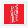 Love Laugh Live Typography Glass Framed Posters & Artprints