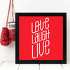 Love Laugh Live   Framed Poster