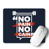 No Pain No Gain Mouse Pad