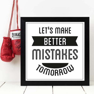 Let Make Better Mistake Tomorrow Framed Poster
