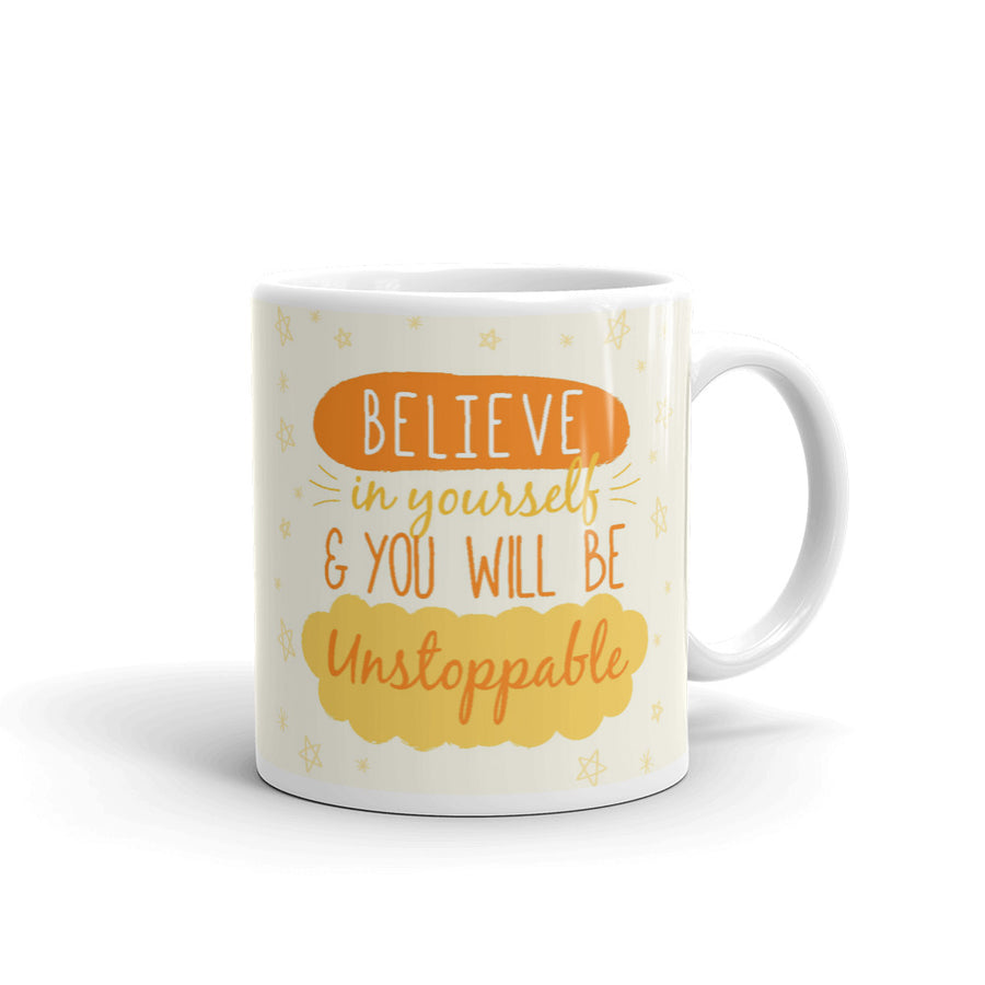 Believe In Yourself You'll Be Unstoppable Mug