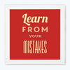 Learn From Your Mistakes Motivational Glass Framed Posters & Artprints
