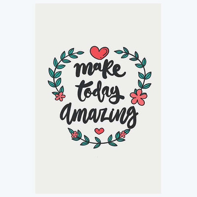 Make Today Amazing Motivational Posters