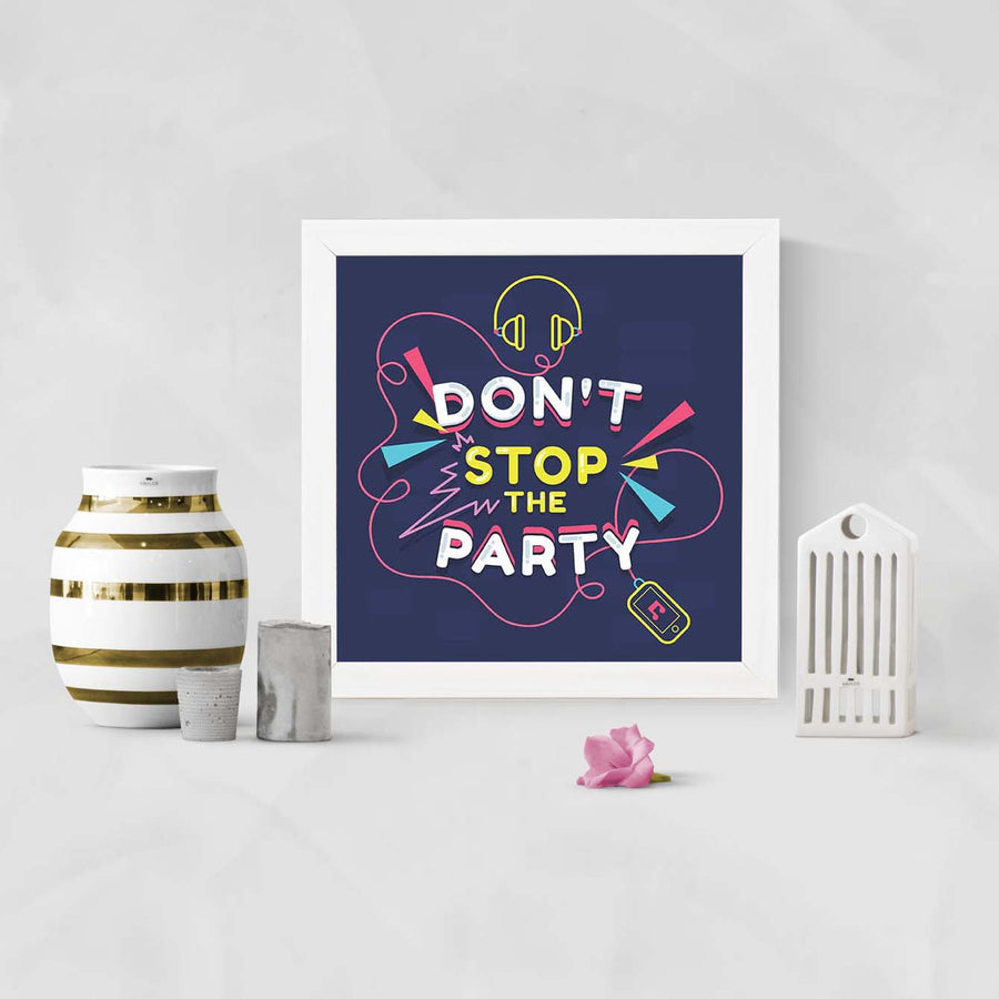 Don't Stop the Party Framed Poster