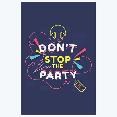 Don't Stop the Party Music Posters