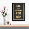 End of Comfort Zone Typography Glass Framed Posters & Artprints