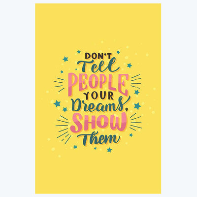 Dreams Show Them Typography Posters