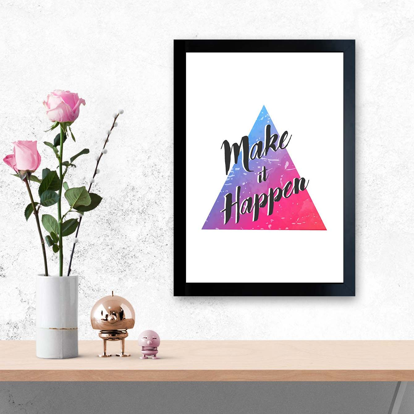 Make it Happen Framed Poster