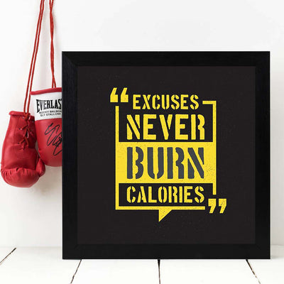 Excuses Never burn Calories Framed Poster