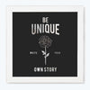 Be Unique Motivational Glass Framed Posters & Artprints