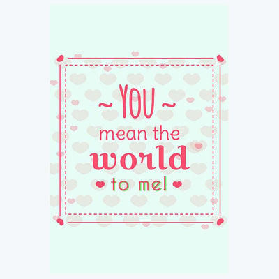 You Mean the World to me Humour Posters