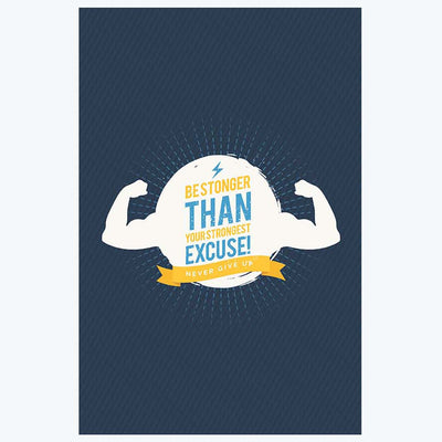 Be Stronger than Excuse Humour Posters