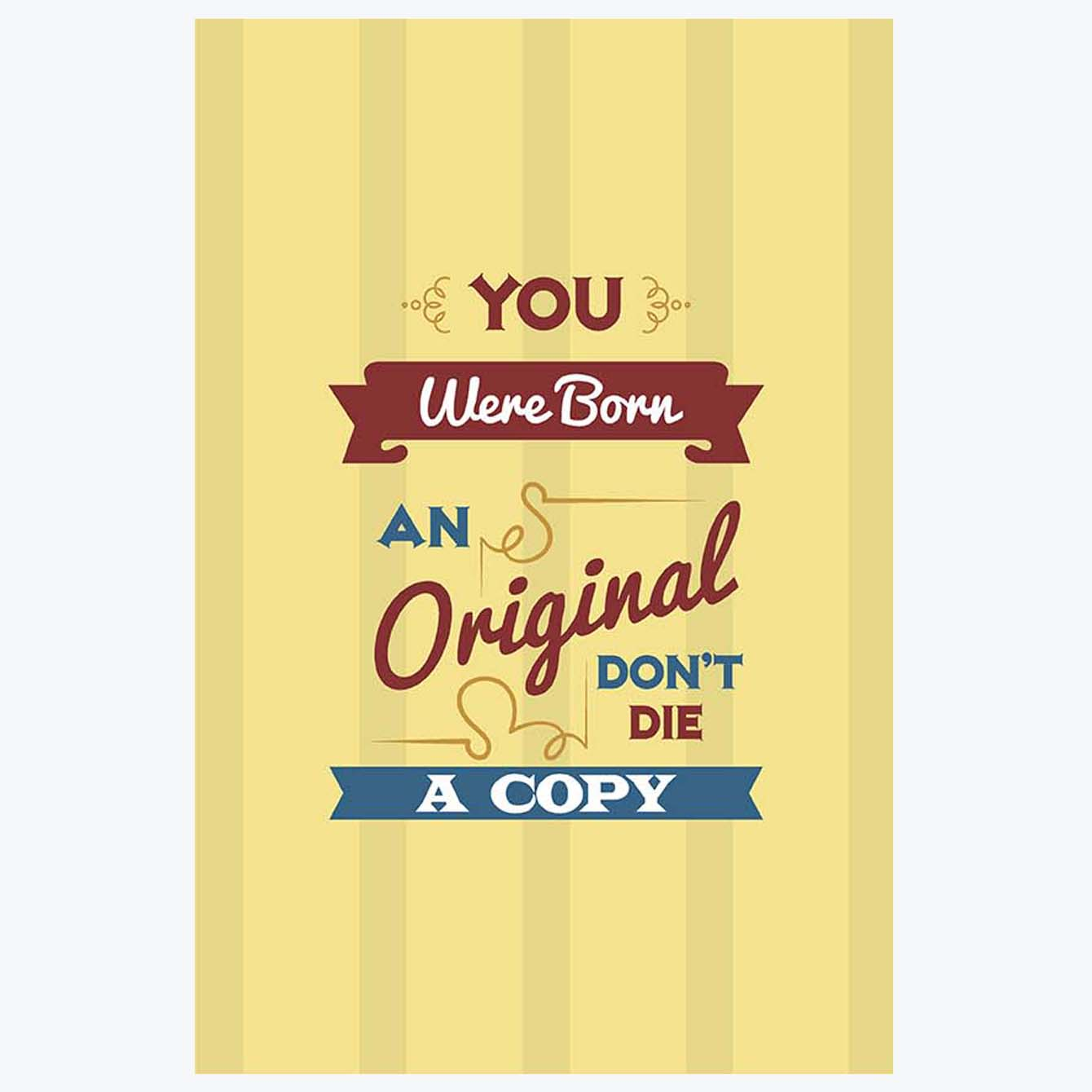 An Original Don't Die a copy Motivational Posters