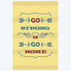 Go Strong Go Home Gym Posters